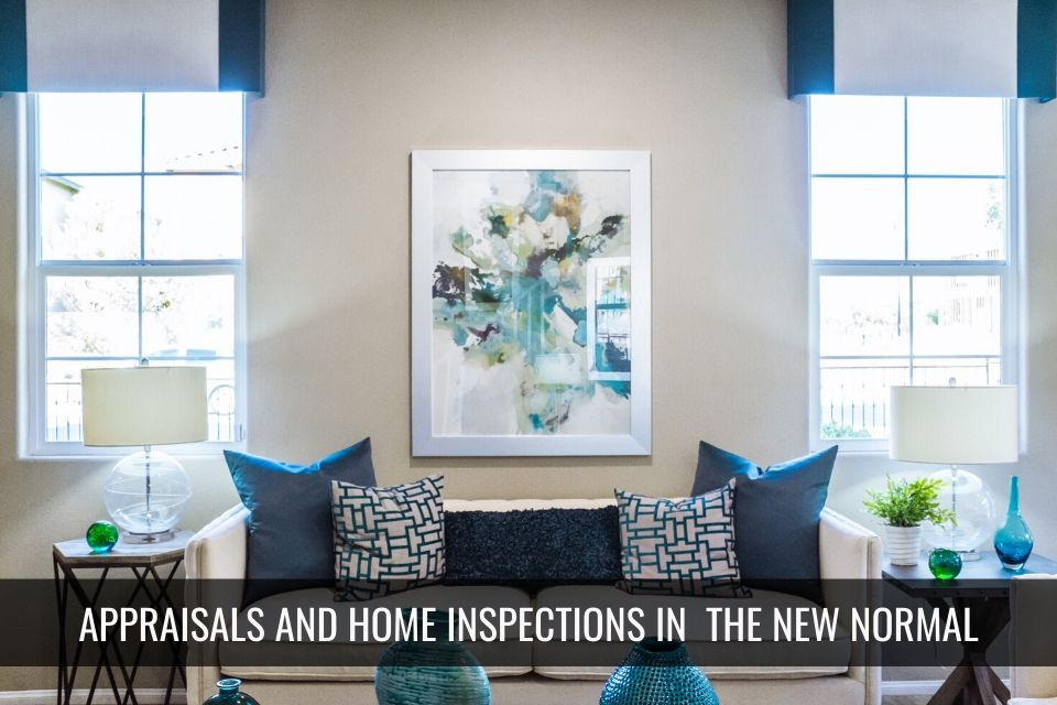 Real Estate Home Inspections and Appraisals in the New Normal